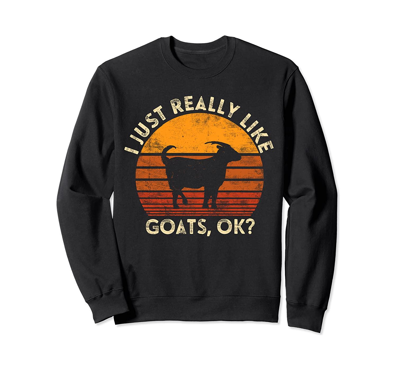 I Just Really Like Goats Farmer Farm Animal Goat Lover Gift Sweatshirt