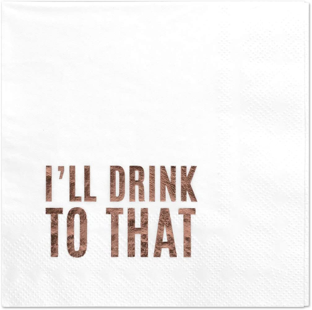 Andaz Press I'll Drink to That, Funny Quotes Cocktail Napkins, Rose Gold Foil, Bulk 50-Pack Count 3-Ply Disposable Fun Beverage Napkins for Birthday Party, Holiday, Christmas, New Year's Eve Bar