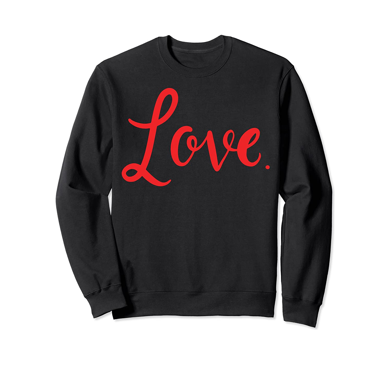 Love Couples Valentines Gift Sweatshirt
