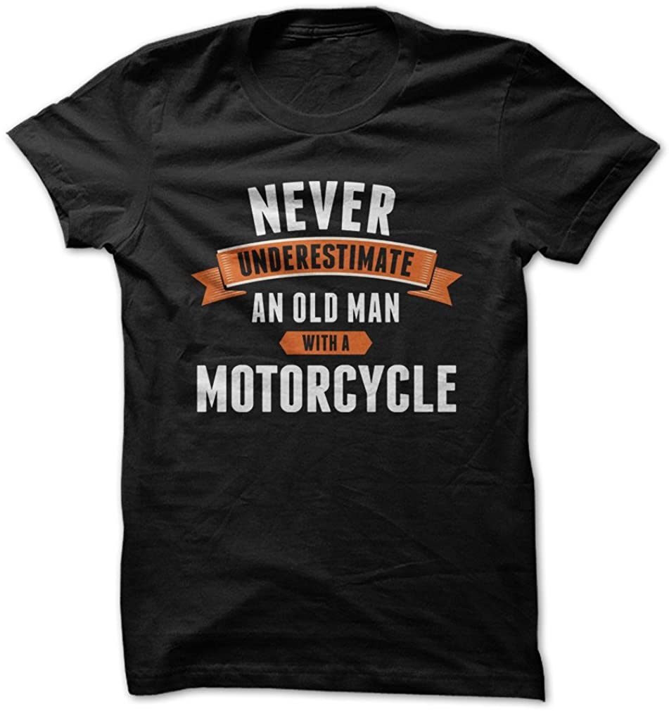 Never Underestimate an Old Man with A Motorcycle - Funny T-Shirt - Made On Demand in USA