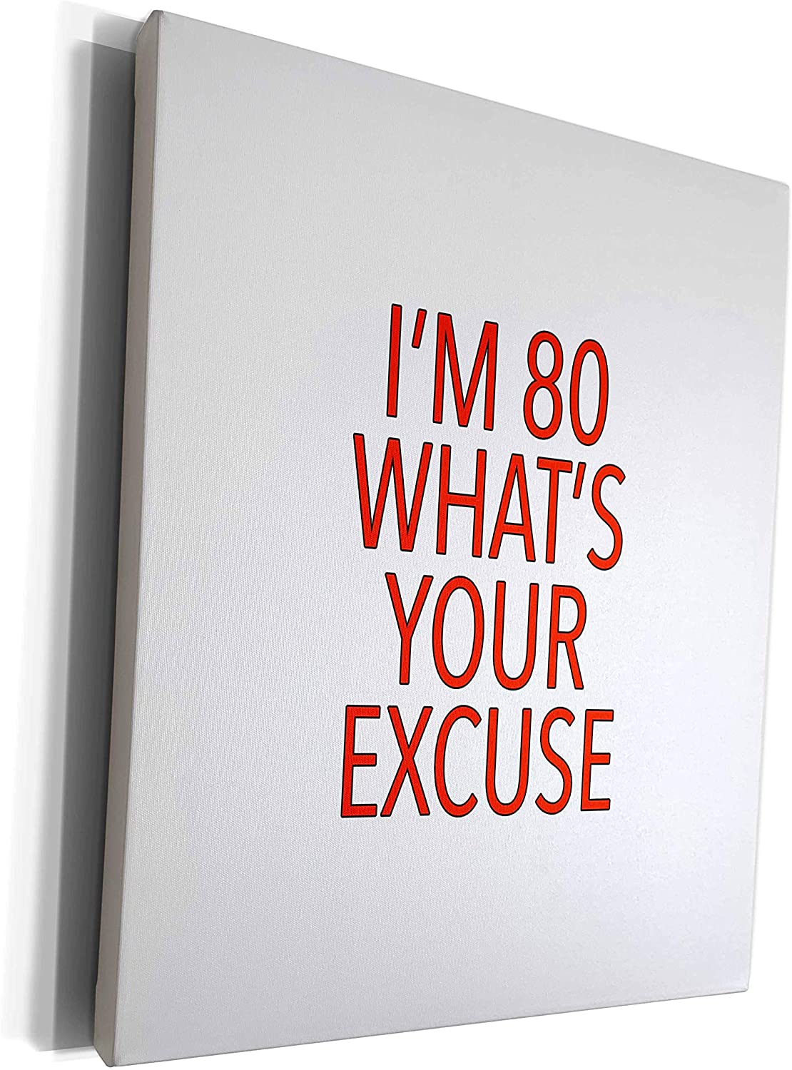 3dRose EvaDane - Funny Sayings - Im 80 Whats Your Excuse Red - Museum Grade Canvas Wrap (cw_308837_1)