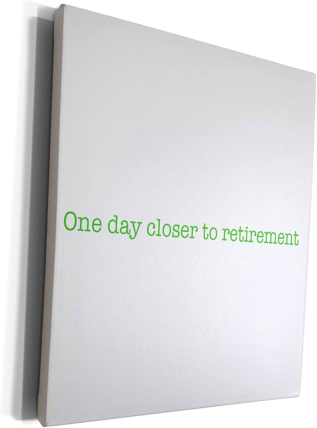 3dRose Retirement - One Day Closer To Retirement Green - Museum Grade Canvas Wrap (cw_261108_1)