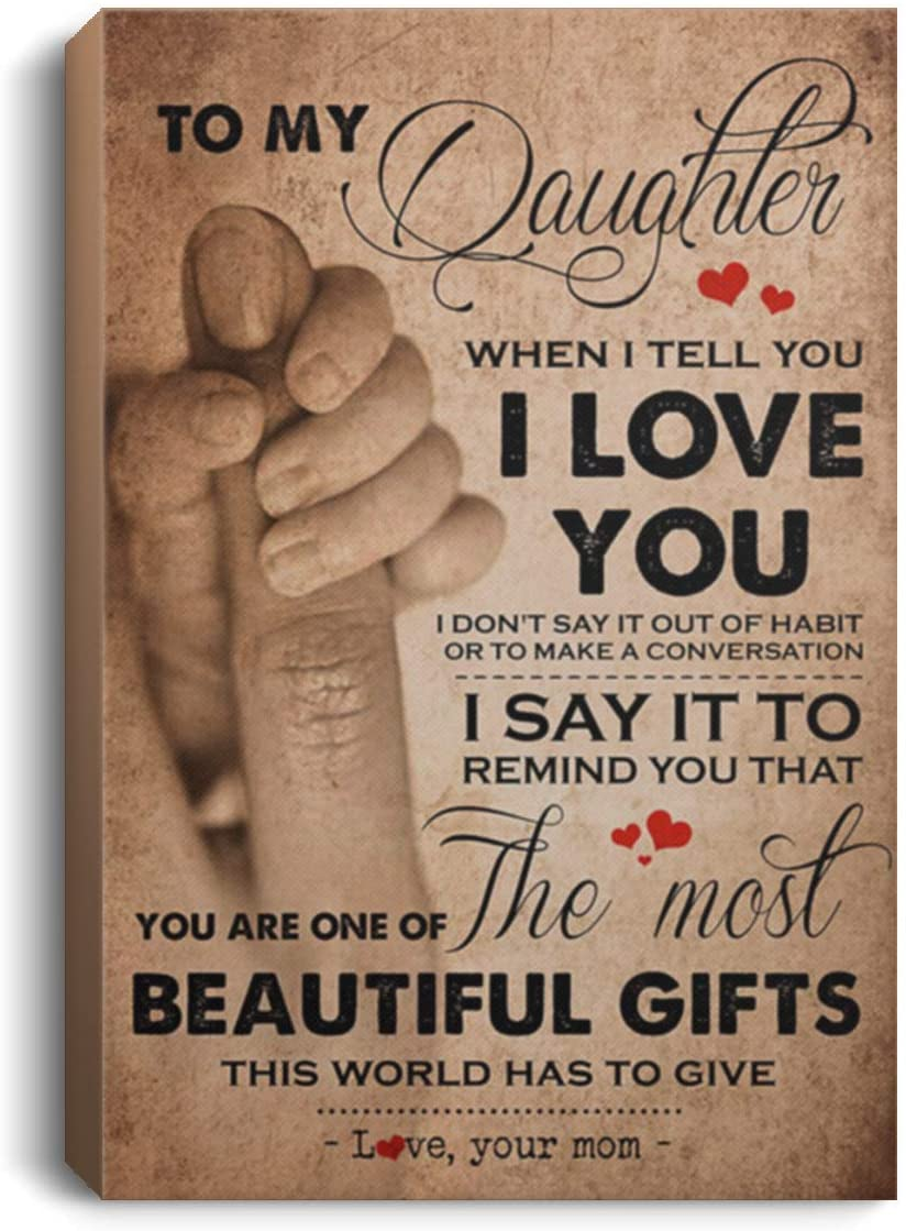 Wall Art Canvas Custom to My Daughter You are One of The Most Beautiful Gifts This World Has to Give from Mom