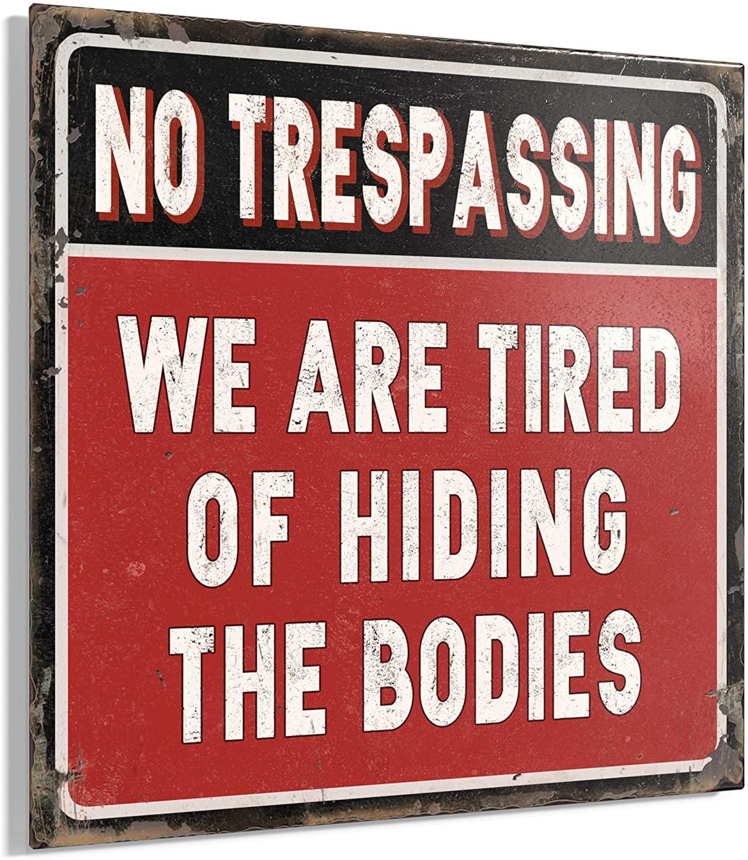 "Barnyard Designs No Trespassing We are Tired of Hiding Bodies Funny Retro Vintage Metal Tin Bar Garage Sign Wall Art Decor 11"" x 11"""