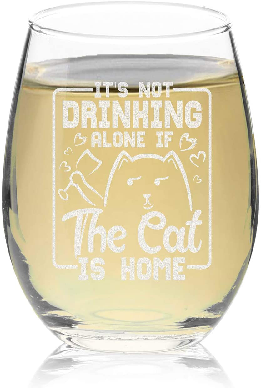 Veracco It s Not Drinking Alone If The Cat Is Home Stemless Wine Glass Funny BirthdayGift For Cat Mom Crazy Cat Lady Animal Lover Rescue Mom (It's Not Drinking.)