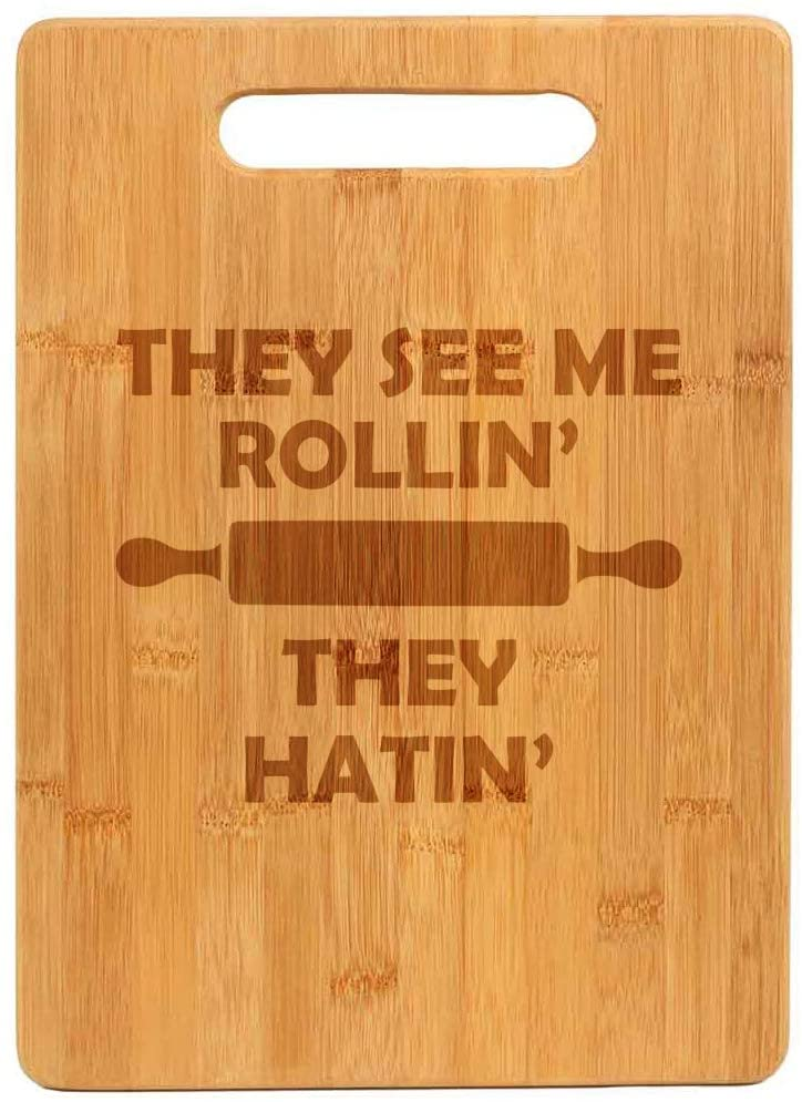 Bamboo Wood Cutting Board They See Me Rollin They Hatin Funny Rolling Pin