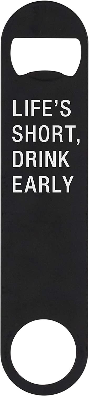 Life's Short, Drink Early On Black 4 Inch Metal Standard Bottle Opener