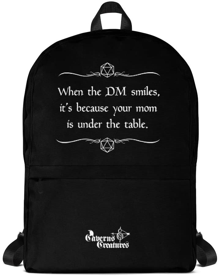 Caverns and Creatures Backpack of Holding - When the DM Smiles, It's Because Your Mom is Under the Table. D&D