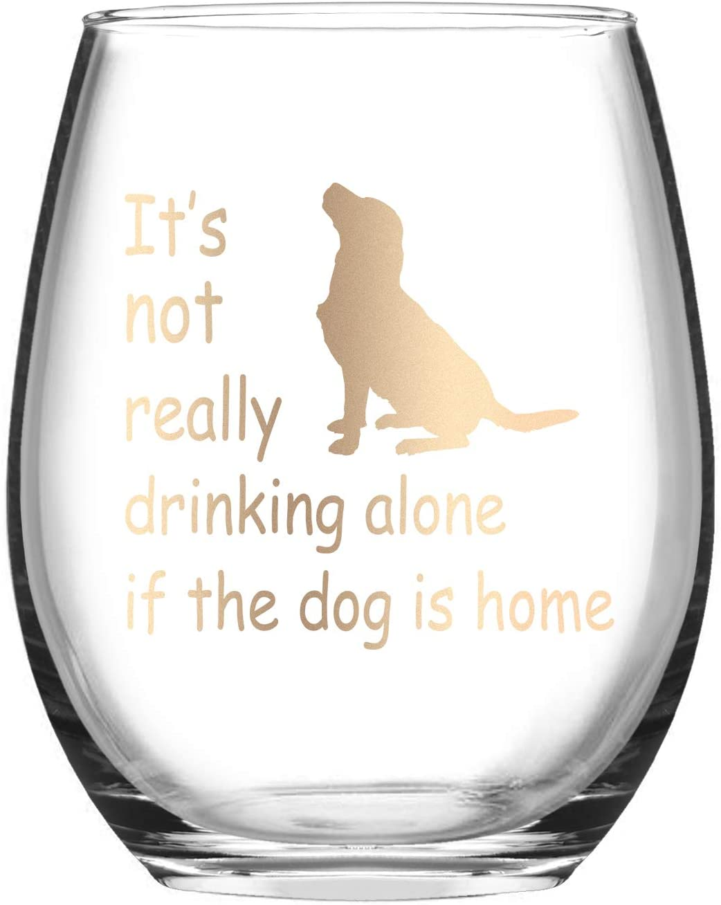 Dog Lover Gifts for Women Stemless Wine Glass, Its Not Really Drinking Alone if the Dog is Home Wine Glass Funny Birthday Gift for Dog Mom Dog Owner Friends Mother Daughter, 15 Oz