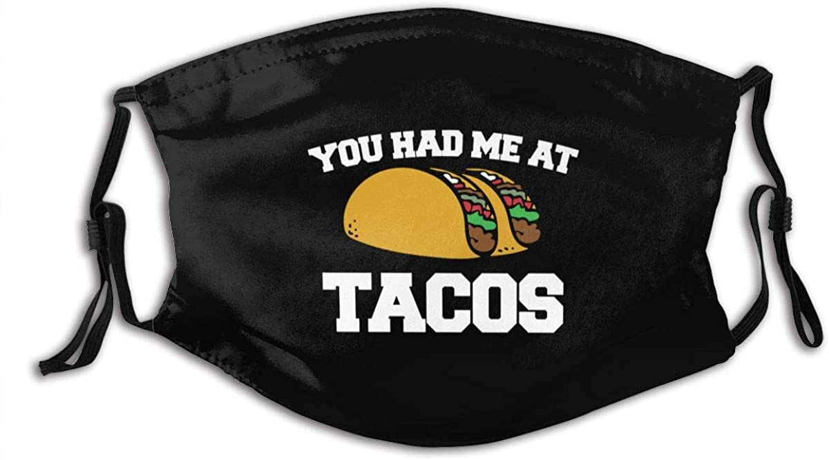 You Had Me at Tacos Outdoor Mask,Protective 5-Layer Activated Carbon Filters Adult Men Women Bandana
