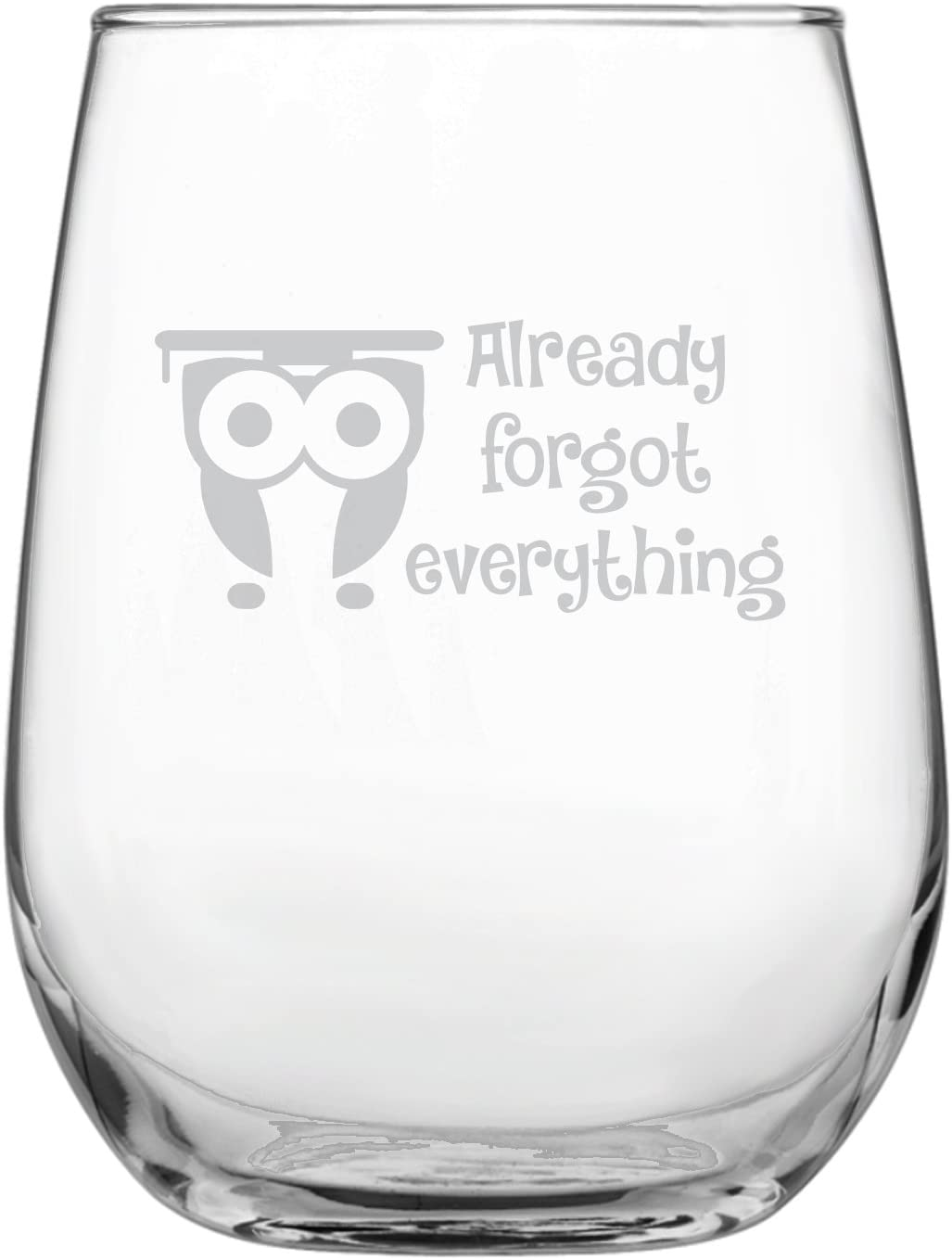 Funny Owl Graduation Stemless Wine Glass | Graduate | University | College | Present |by Laser Etchpressions | Already Forgot Everything