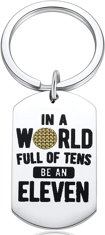 Stranger Things Keychain Fans Women Gift Jewelry In A World Full of Tens Be An Eleven Merchandise Men Keyrings Presents Key Chain