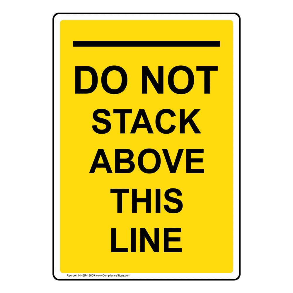 Vertical Do Not Stack Above This Line Label Decal, 5x3.5 inch 4-Pack Vinyl for Industrial Notices, Made in USA by ComplianceSigns