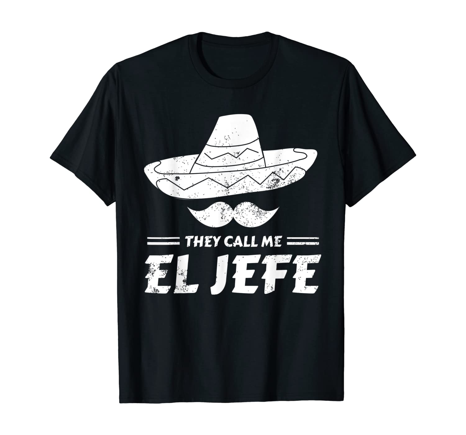 Funny Mexican Boss Chef Gift They Call Me El Jefe T-Shirt
