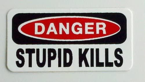 """3 – Danger Stupid Kills Hard Hat/Helmet Stickers 1"""" x 2"""""""