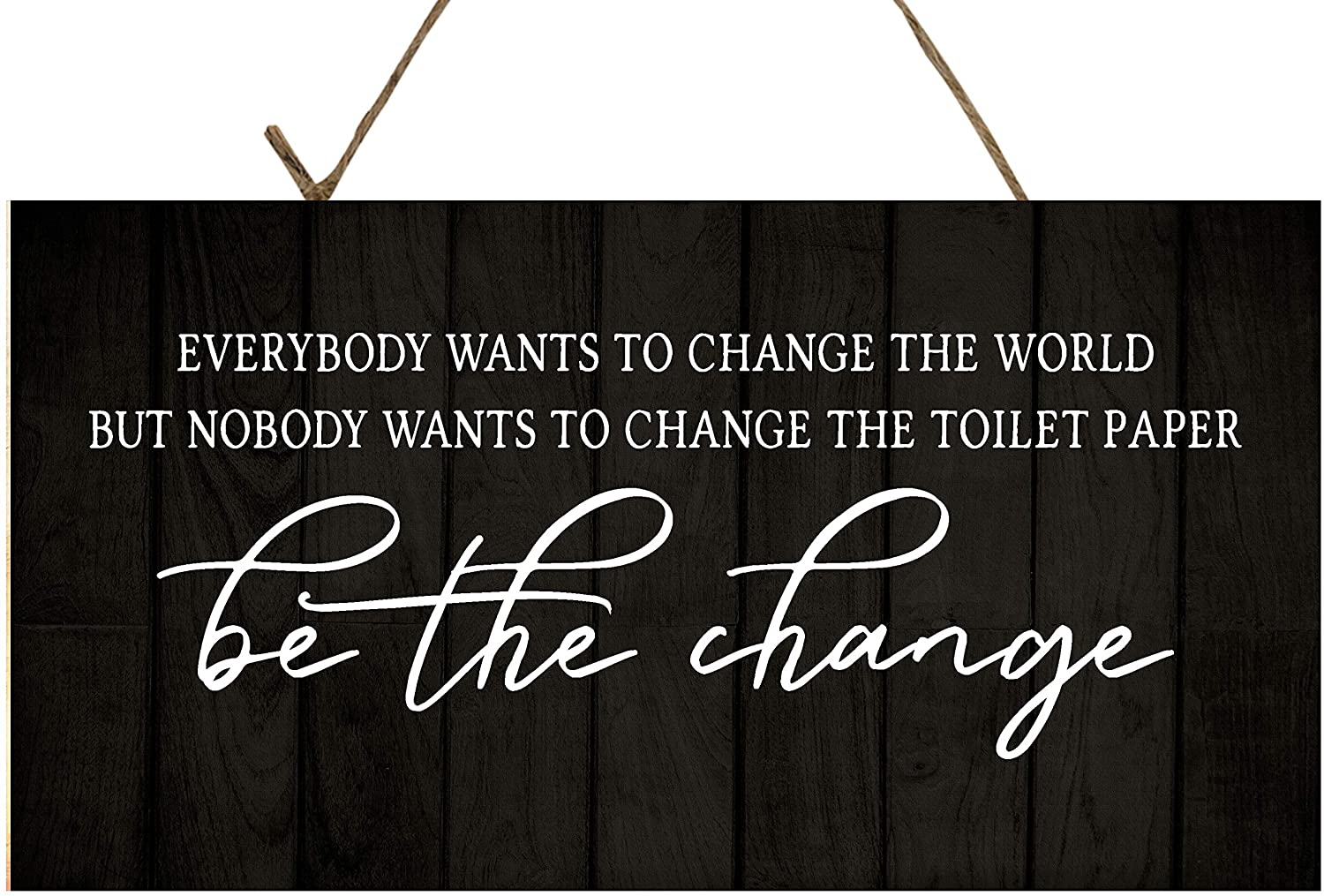 Twisted R Design Funny Bathroom Wall Sign (Be The Change)