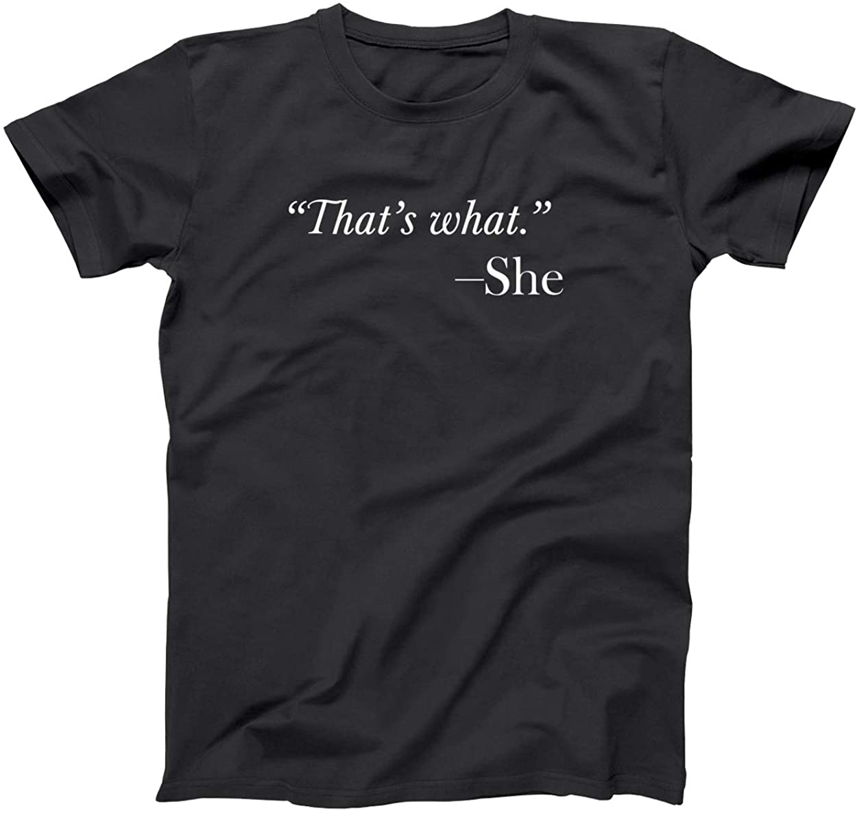 Thats What She Said Quote Mens Shirt