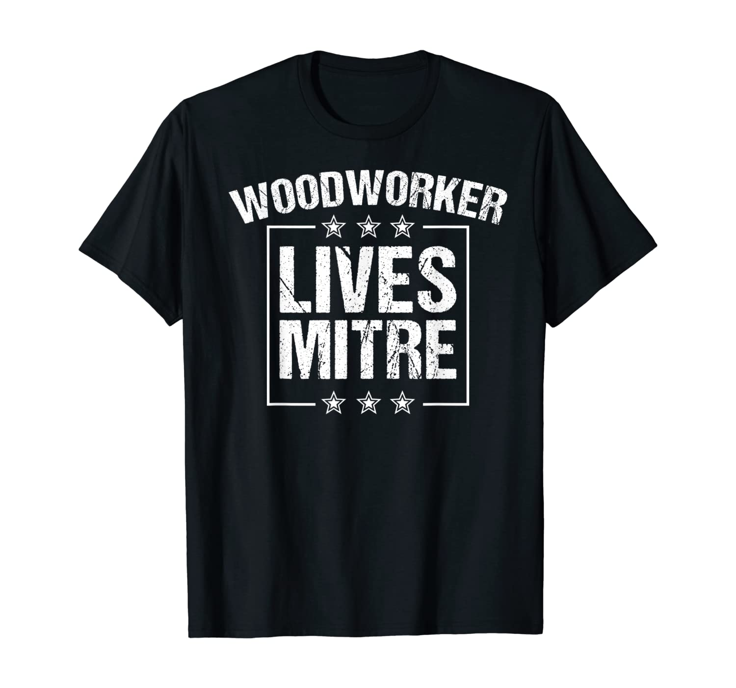 Funny Woodworker Lives Mitre Gift For Men Cute Woodworking T-Shirt