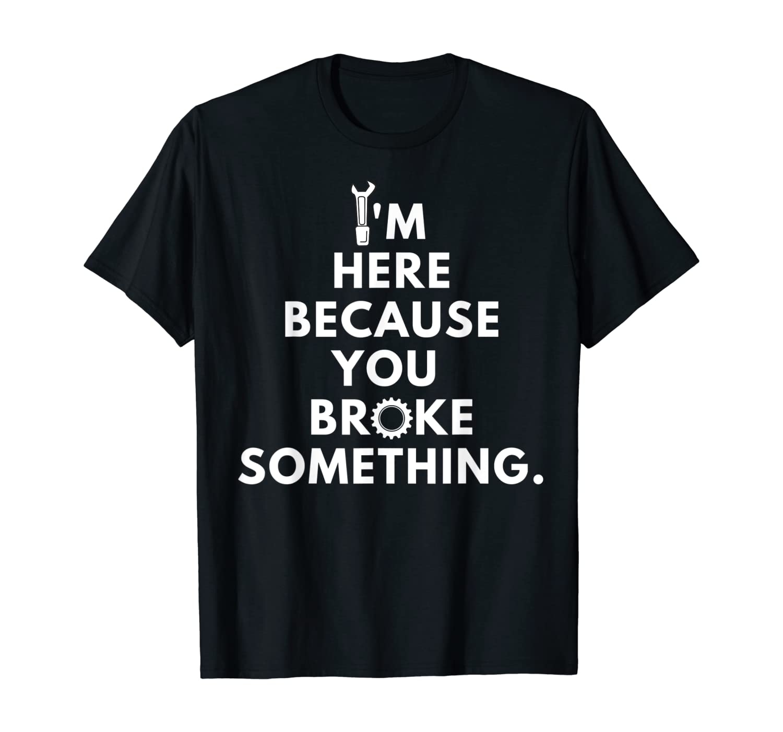 Funny Mechanics Sayings Engineer Meme Automotive Technician T-Shirt