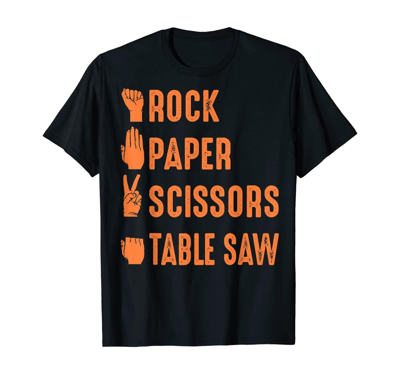 Funny Rock Paper Scissors Table Saw Gift Cute Carpenter Men T-Shirt
