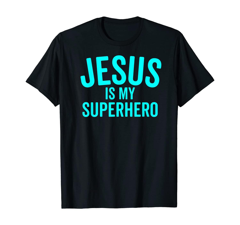 Jesus is my Superhero Shirt Hero Bold Cool Christian Tee