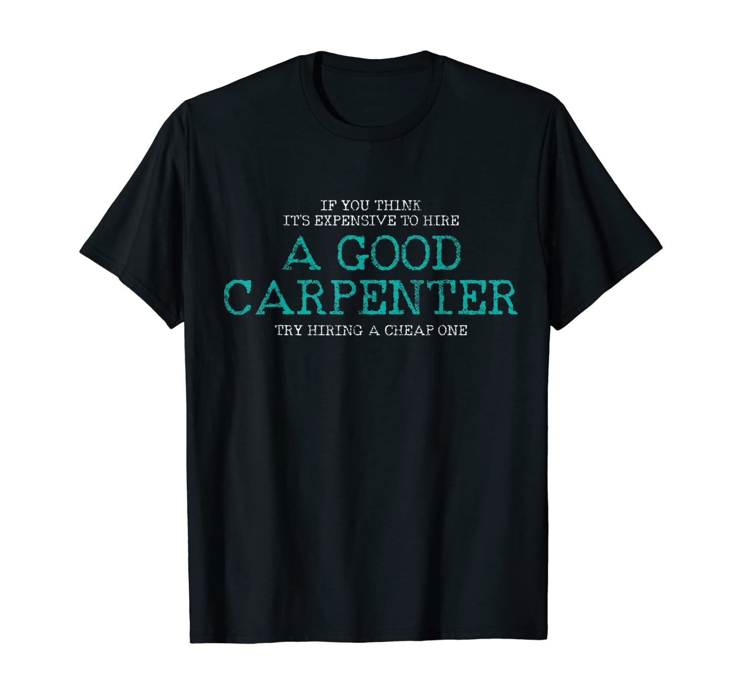 Carpentry Carpenter Woodworker Woodworking Gift T-Shirt