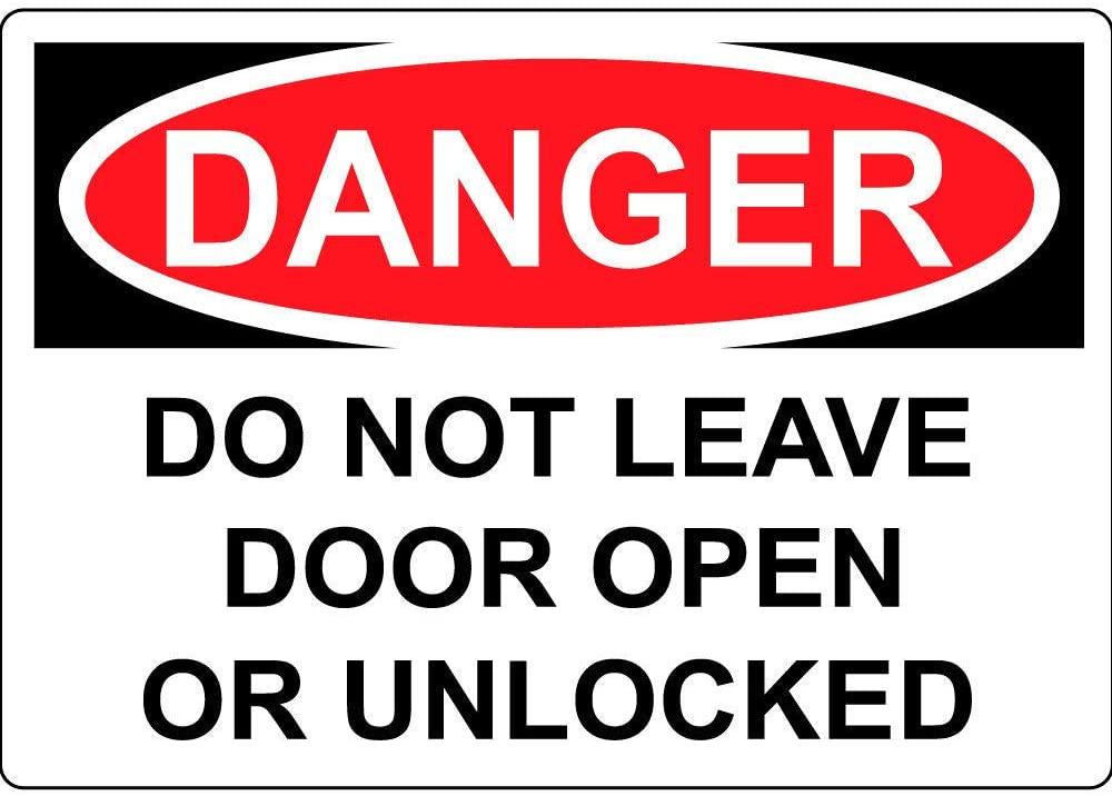 Danger Do Not Leave Door Open Or Unlocked Vinyl Sticker Decal 8