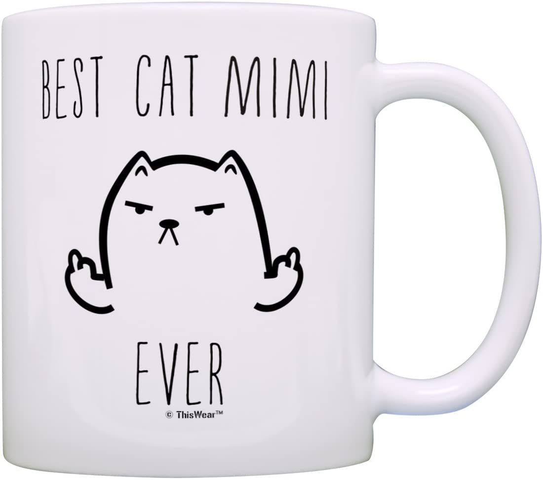 Middle Finger Coffee Mug Best Cat Mimi Ever Rude Cat Lovers Cat Memes Gift Coffee Mug Tea Cup White