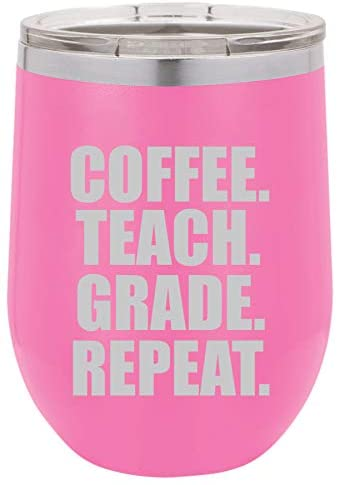 12 oz Double Wall Vacuum Insulated Stainless Steel Stemless Wine Tumbler Glass Coffee Travel Mug With Lid Coffee Teach Grade Repeat Teacher (Hot-Pink)