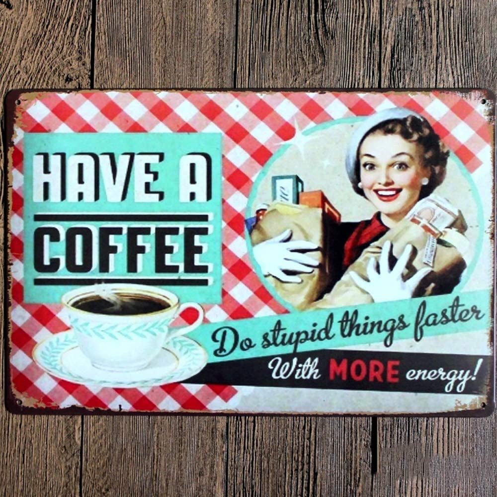 Original Retro Design Have A Coffee Tin Metal Signs Wall Art, Thick Tinplate Print Poster Wall Decoration for Cafe/Kitchen/Coffee Corner