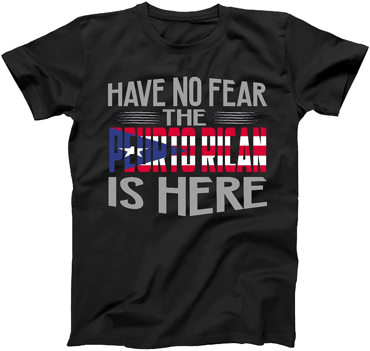 Have No Fear The Puerto Rico is Here Pride Souvenir Gift Tee Shirt