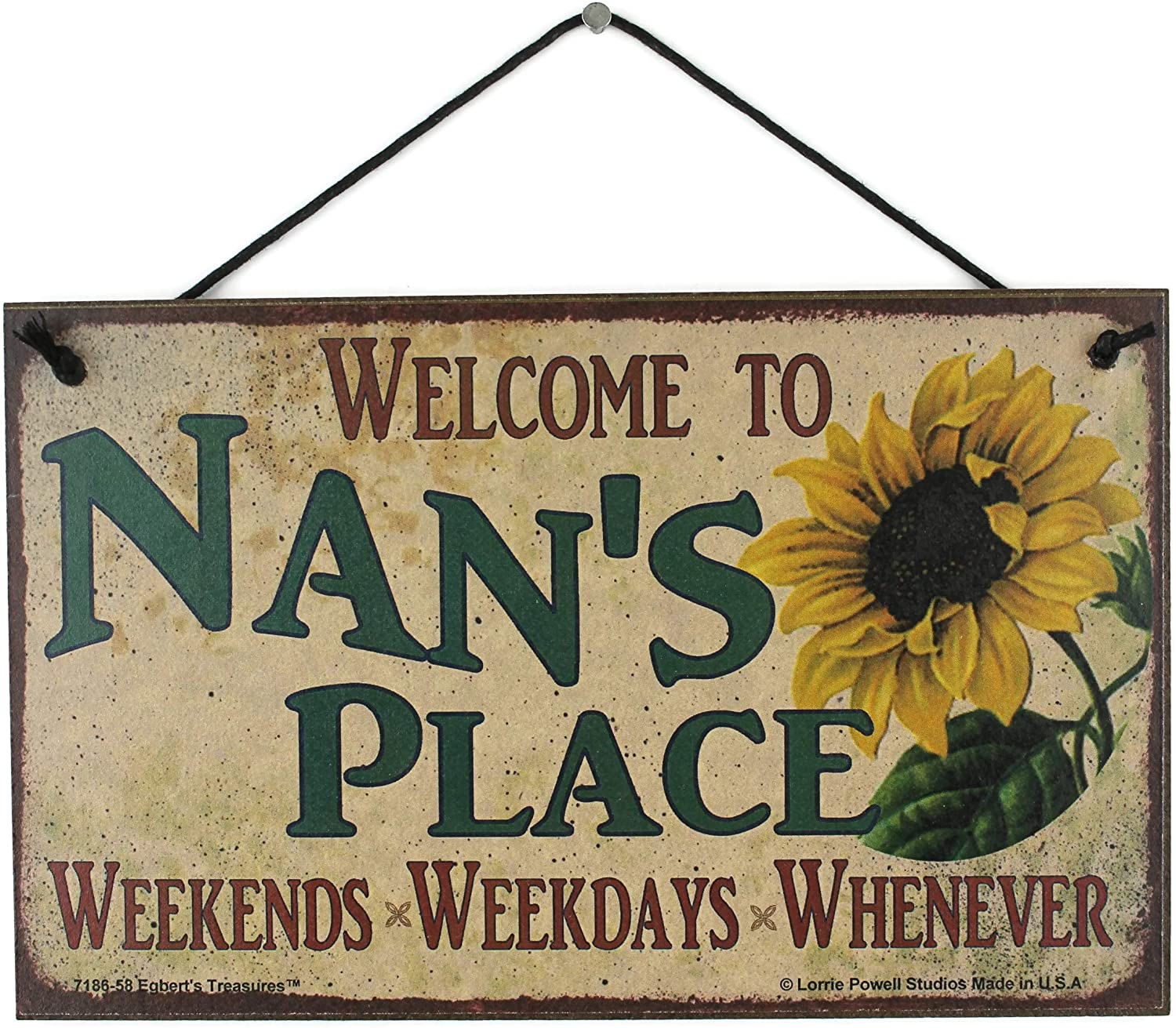 Egbert's Treasures 5x8 Vintage Style Sign with Sunflower Saying, Welcome to Nan's Place Weekends, Weekdays, Whenever Decorative Fun Universal Household Family Signs for Grandma (5x8)