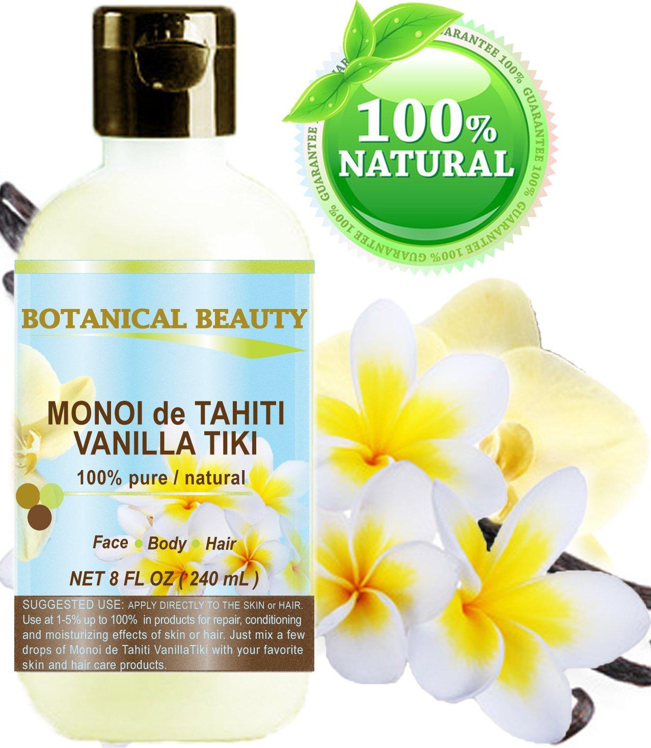 MONOI de TAHITI VANILLA TIKI OIL 100% Natural / 100% PURE BOTANICALS. 8 Fl.oz.- 240 ml. For FACE, BODY, HANDS, FEET, MASSAGE, NAILS & HAIR and LIP CARE.