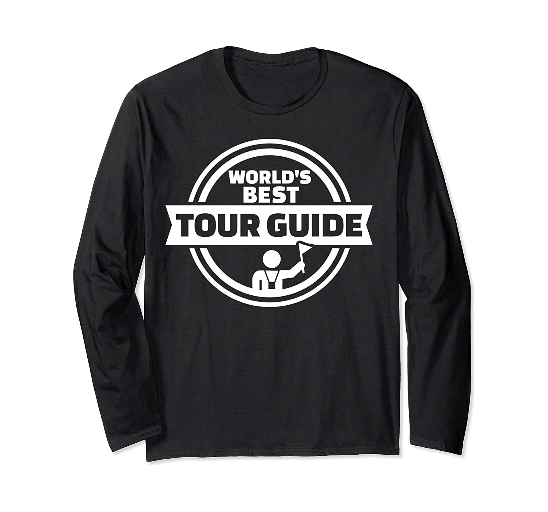 World's best tour guide Long Sleeve T-Shirt