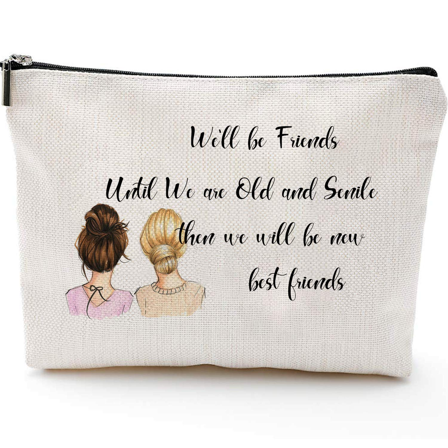 We'll be Friends Until We Are Old And Senile Then We Will Be New-best Friends Friends Gifts Best Friend Long Distance Friendship Gifts for Women Funny Birthday,Soul Sister, Girlfriends Makeup Bag