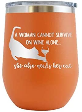 A Woman Cannot Survive on Wine Alone, She also Needs her Cat - Engraved 12 oz Stemless Wine Tumbler Cup Glass Etched - Funny Birthday Gift Ideas for him, her, mom, dad, husband, wife (Orange - 12 oz)