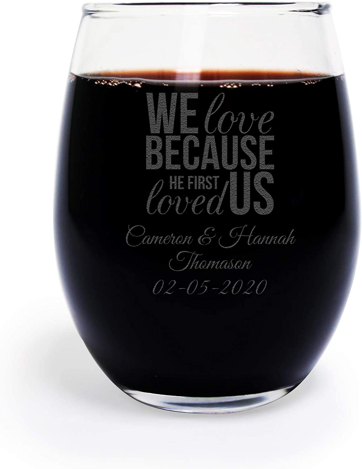 We Love Because He First Loved Us, Customized 9 Ounce Stemless Wine Glass, 12 Count, Modern Family Design, Gifts from Dad Bride to Be