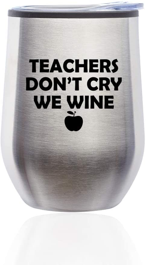 Stemless Wine Tumbler Coffee Travel Mug Glass with Lid Teachers Dont Cry We Wine (Silver)