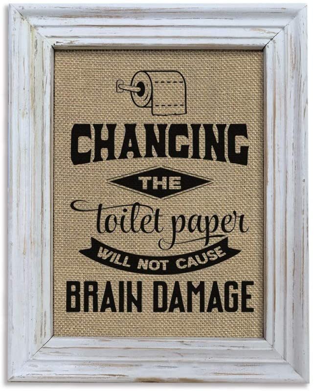 SAC SMARTEN ARTS Farmhouse Bathroom Decor Wall Art-Changing The Toilet Paper Will Not Cause Brain Damage-Vintaged White Photo Frames Wall Sign 10x12 Inches