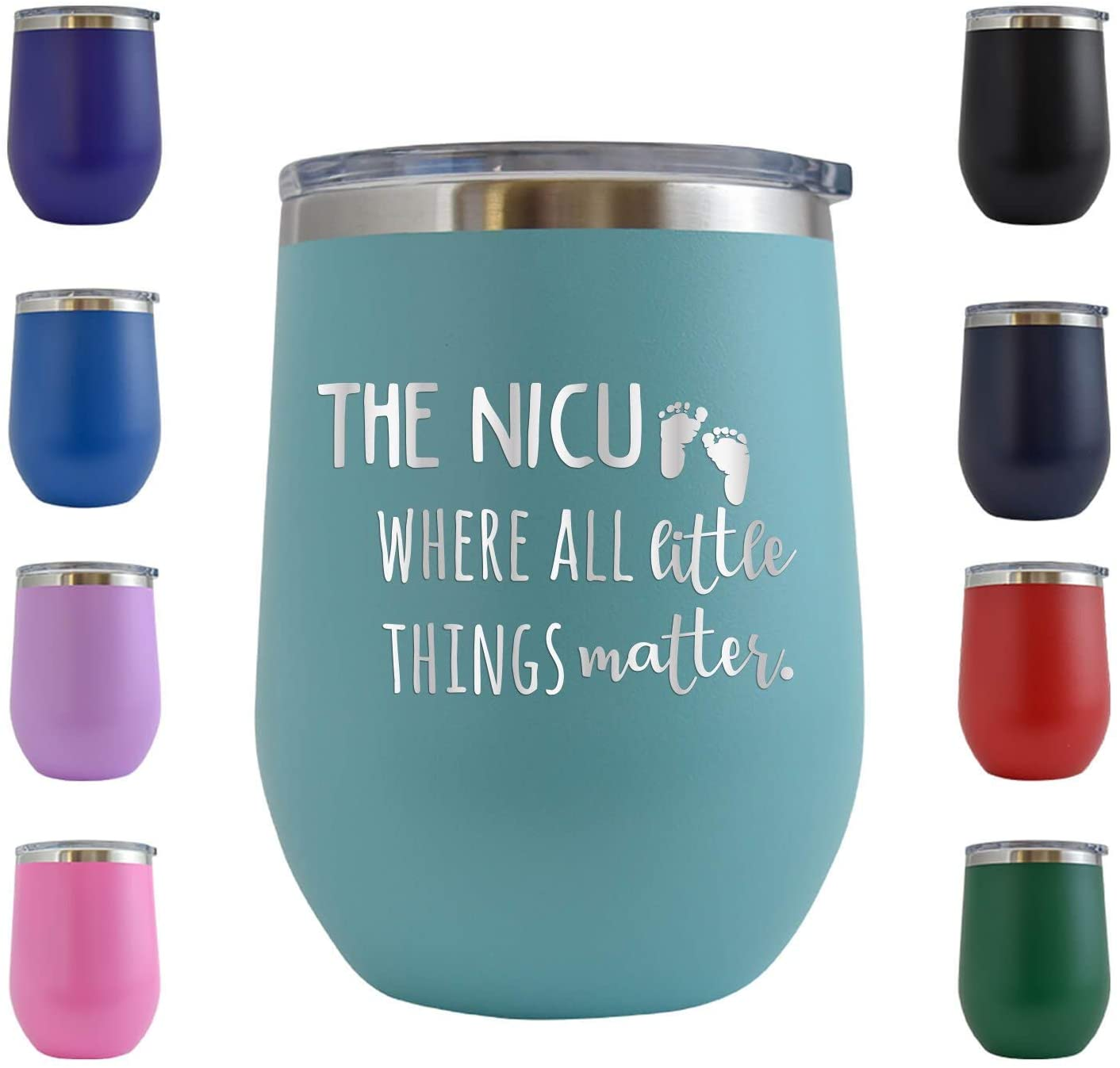I'm A NICU Where All Little Things Matter 12 oz Stemless Wine Glass Cup Tumbler – Birthday Gifts for Nurses Week, Doctors, Nursing Graduation Novelty Gift Idea for women or men RN (Teal - 12 oz)