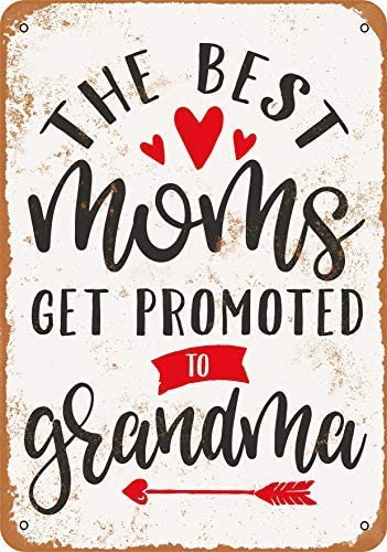 FemiaD Vintage Look Tin Signs 8 x 12 - The Best Moms Get Promoted to Grandma
