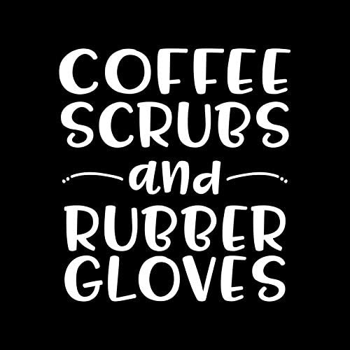 Coffee Scrubs and Rubber Gloves Vinyl Decal Sticker | Cars Trucks Vans SUVs Walls Cups Laptops | 5 Inch | White | KCD2678