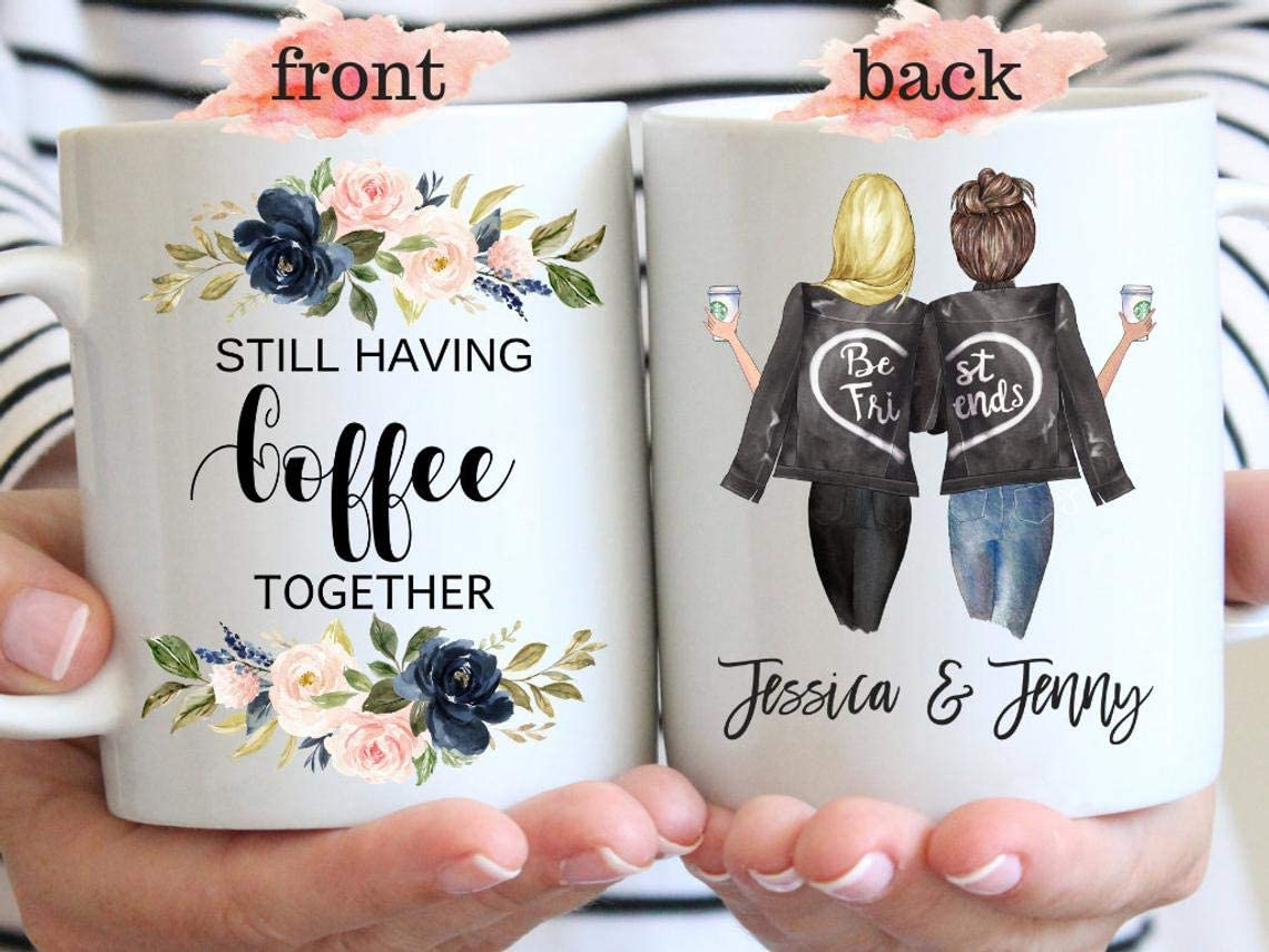 Nalips Still Having Coffee Together, Custom Best Friend Mug, Long Distance Gift, Personalized Best Friend Gift, Bestie Mug, Youre My Person