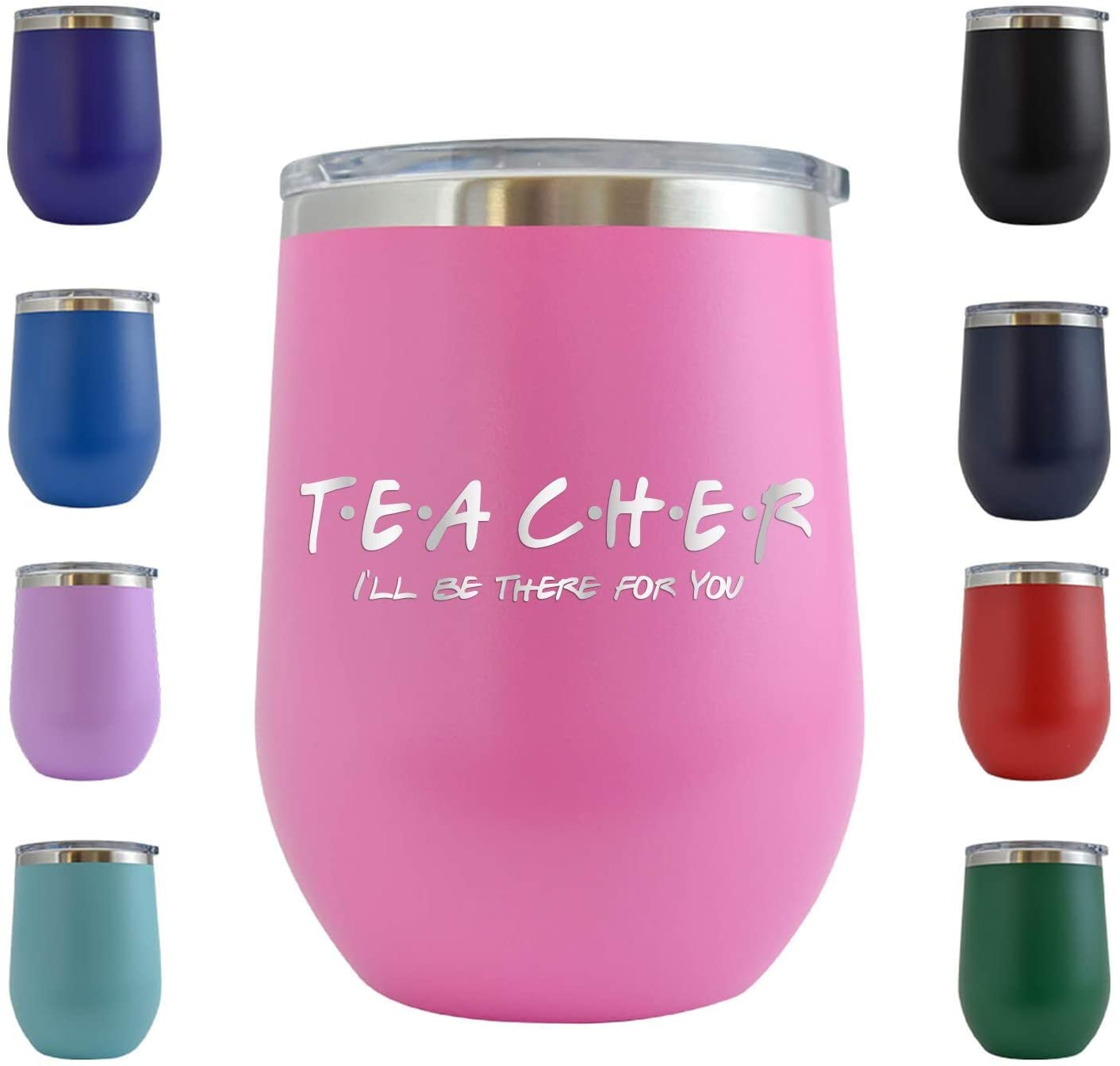 Teacher I'll Be There For You - Engraved 12 oz Stemless Wine Tumbler Cup Glass Etched - Funny Birthday Gift Ideas for him her teacher professor teach middle high school (Pink - 12 oz)