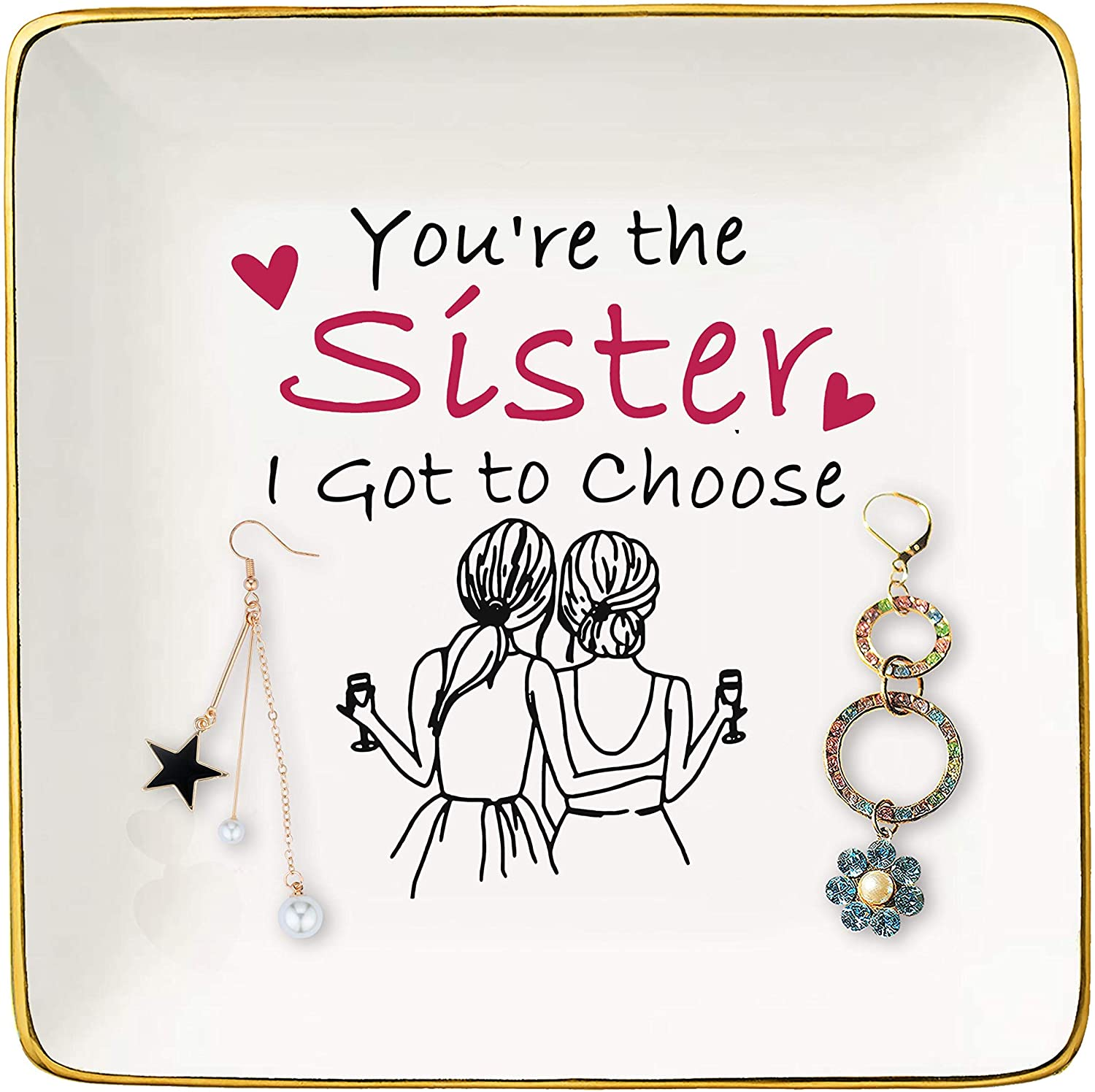 You're the Sister I Got to Choose– Ceramic Jewelry Holder Ring Dish Trinket Tray – Birthday Anniversary Wedding Christmas Gifts for Sister,Soul Sister,Best friend,Women,Bestie
