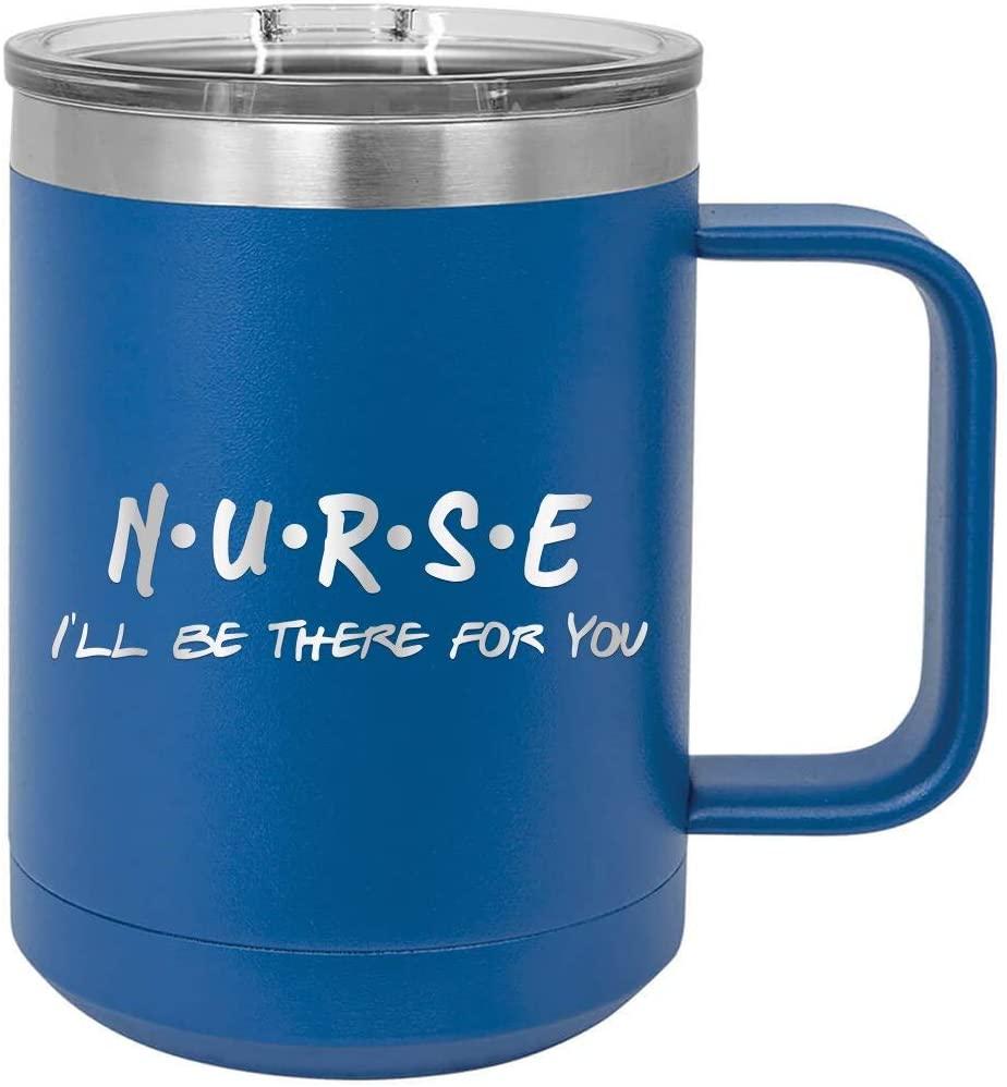 Nurse Be There For You - Engraved Tumbler Wine Mug Cup Unique Funny Birthday Gift Graduation Gifts for Women medical registered nurse cna rn er (14 oz Mug, Royal)