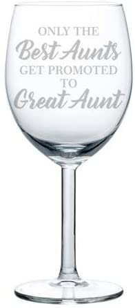 Wine Glass Goblet The Best Aunts Get Promoted To Great Aunt (10 oz)