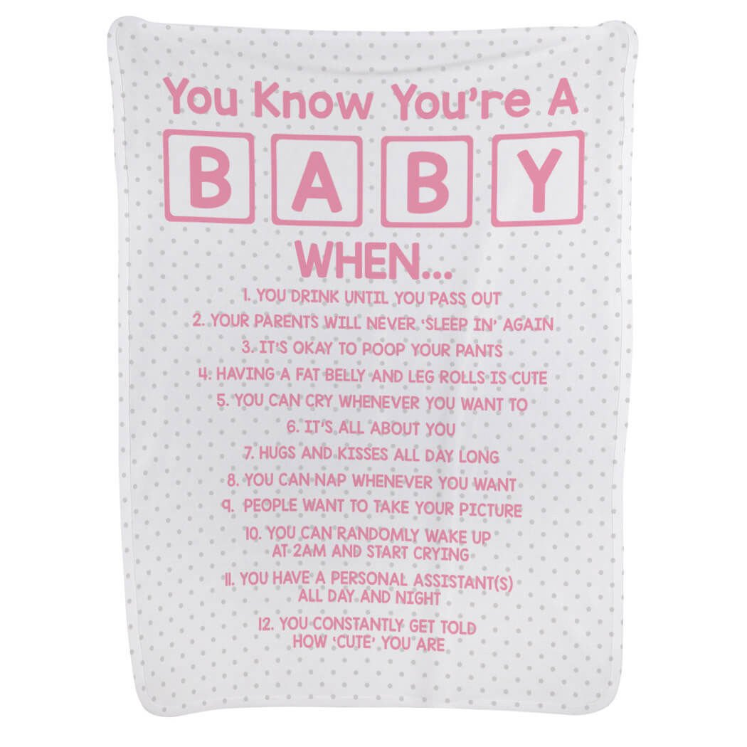 Baby & Infant Blanket | You Know You're A Baby When | Light Pink