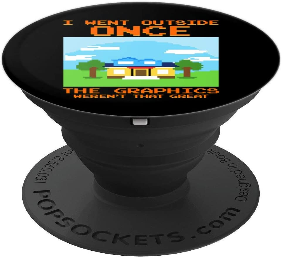 I Went Outside Once The Graphics Weren't That Great Gaming PopSockets Grip and Stand for Phones and Tablets