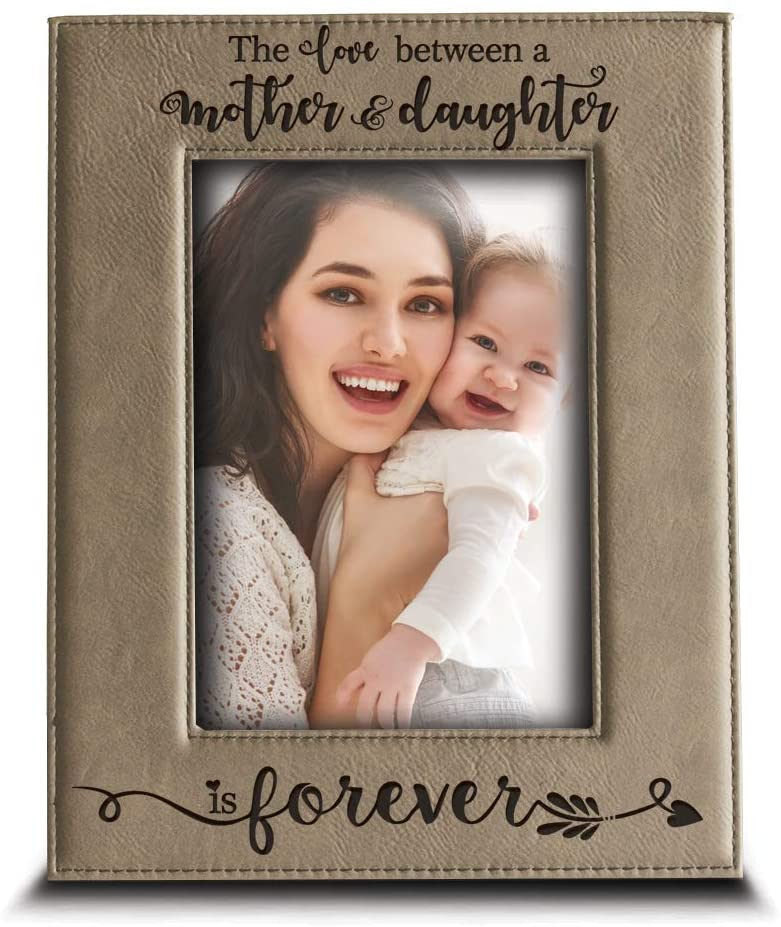 BELLA BUSTA- The Love Between a Mother and Daughter is Forever from Daughter- Mom Gifts Engraved Leather Picture Frame (5 x 7 Vertical)